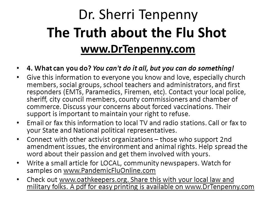 Dr. Sherri Tenpenny The Truth about the Flu Shot www.DrTenpenny.com 4.