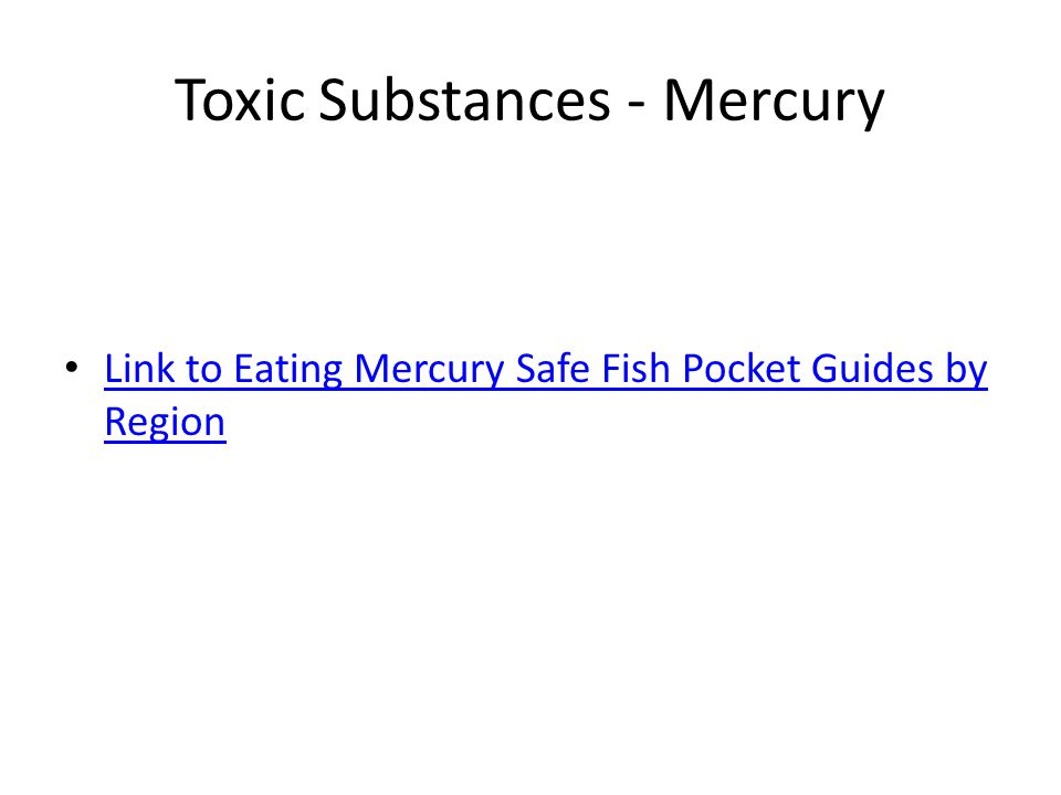 Link to Eating Mercury Safe Fish Pocket Guides by Region Link to Eating Mercury Safe Fish Pocket Guides by Region