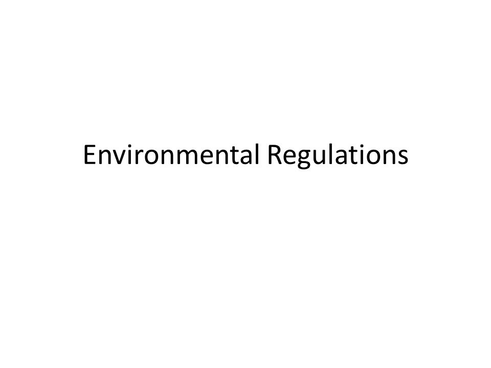 Environmental Regulations