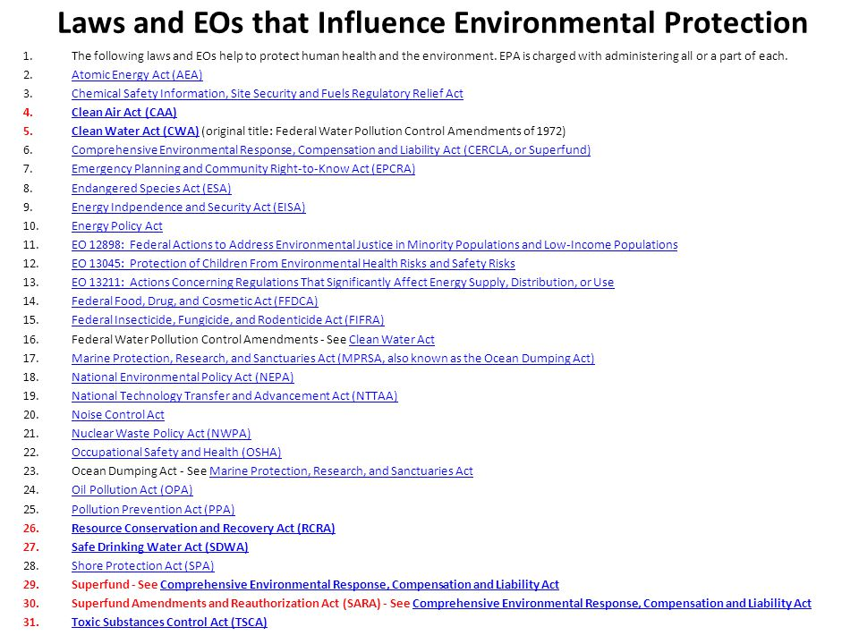 Laws and EOs that Influence Environmental Protection 1.The following laws and EOs help to protect human health and the environment.