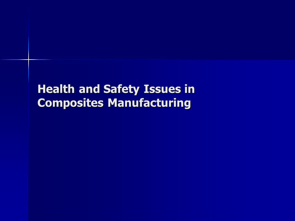 Health and Safety Issues in Composites Manufacturing