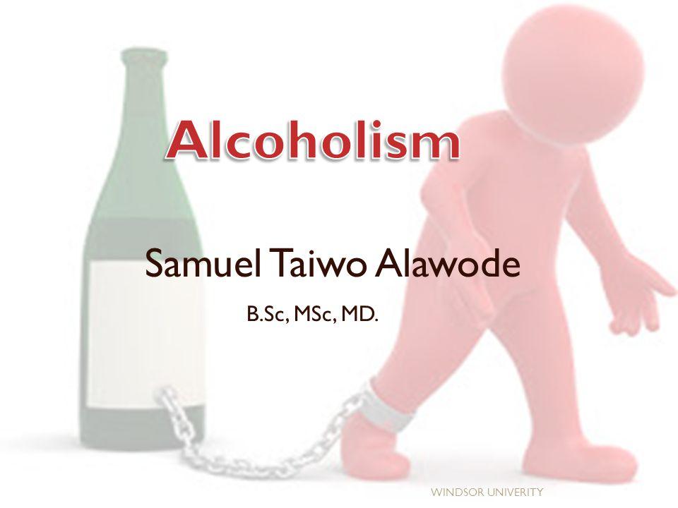An Alcoholic WINDSOR UNIVERITY