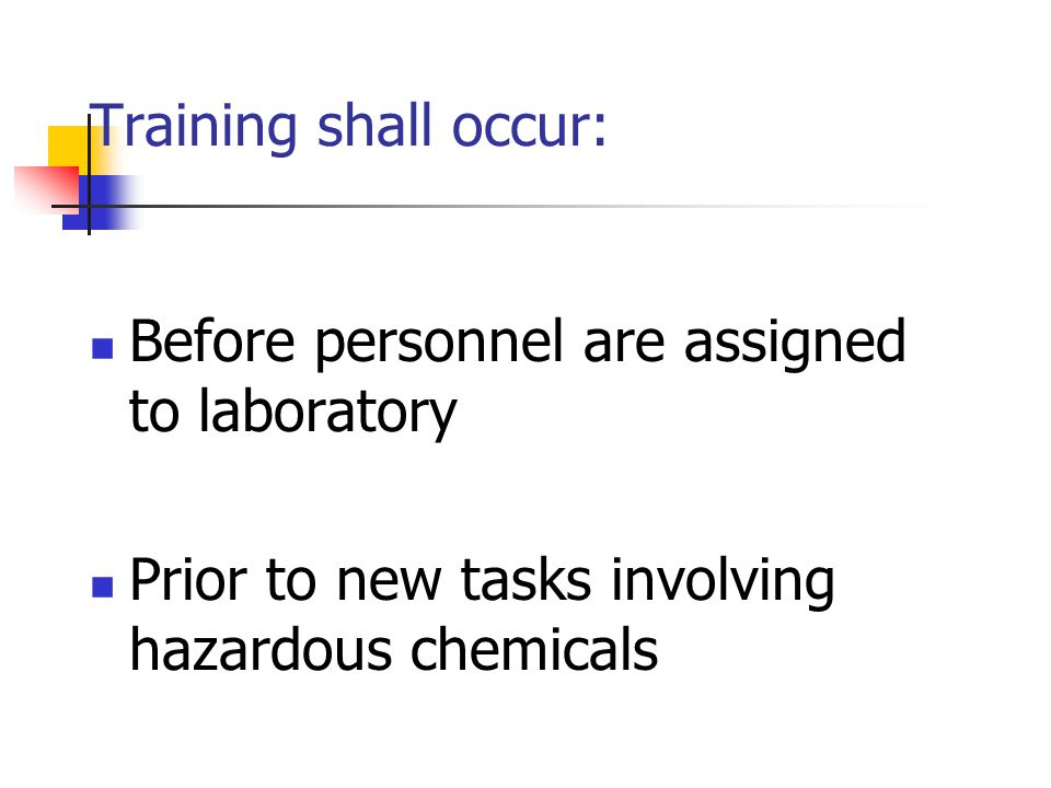 This Chemical Hygiene Plan Training is not designed to: Satisfy all required elements of the Lab Standard Provide detailed safety training