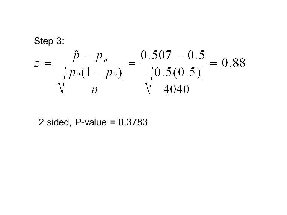 Step 3: 2 sided, P-value = 0.3783