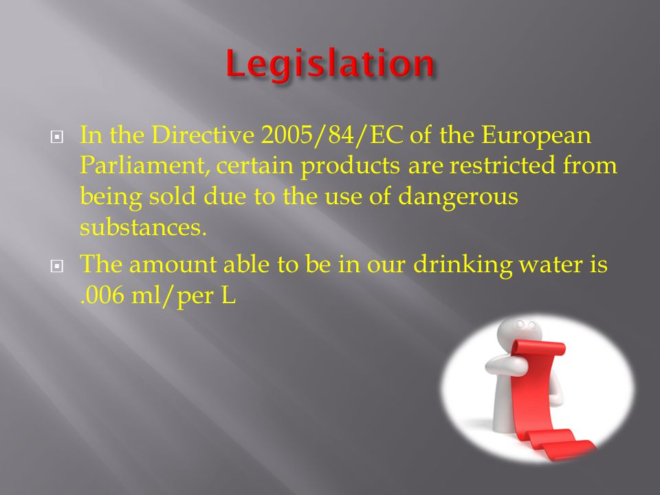  In the Directive 2005/84/EC of the European Parliament, certain products are restricted from being sold due to the use of dangerous substances.