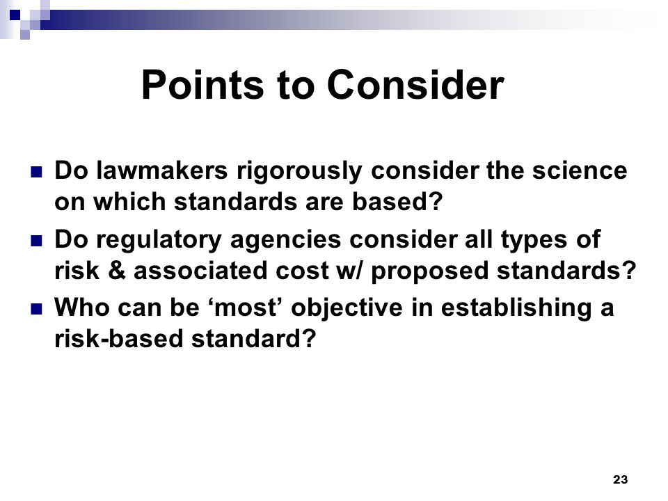 Do lawmakers rigorously consider the science on which standards are based.