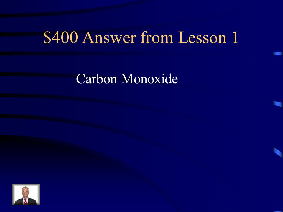 $400 Question from Lesson 1 This deprives body cells of oxygen and creates other circulatory problems