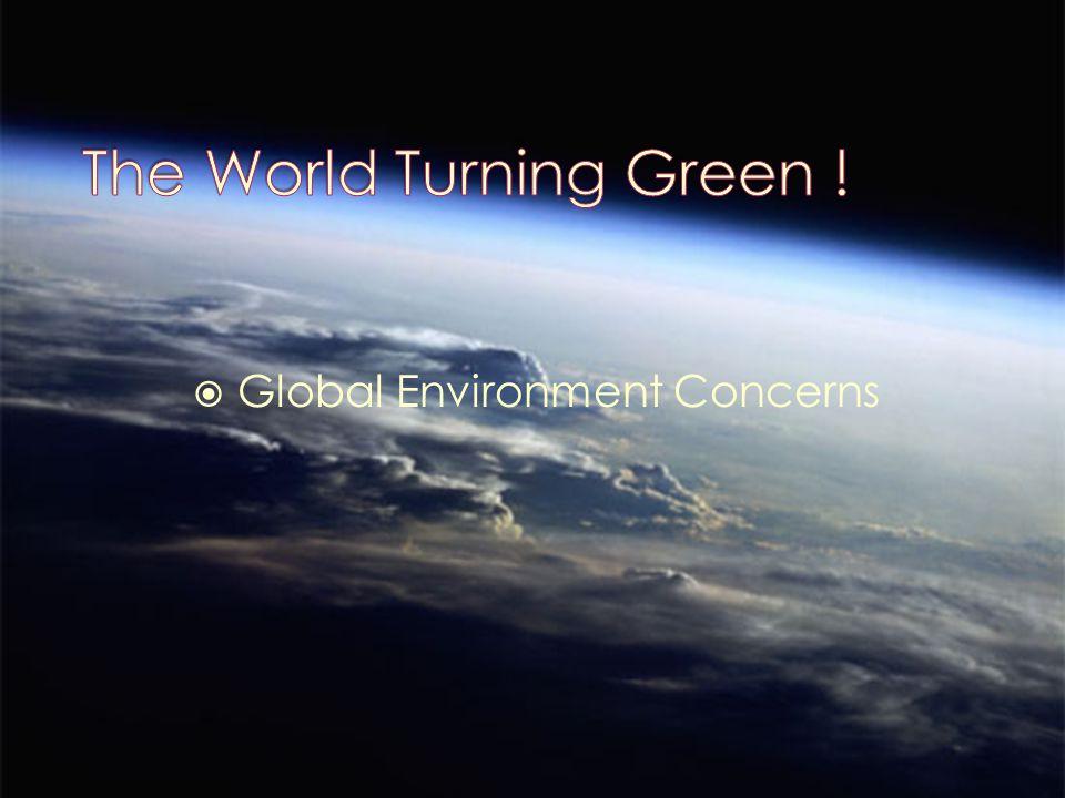  Global Environment Concerns