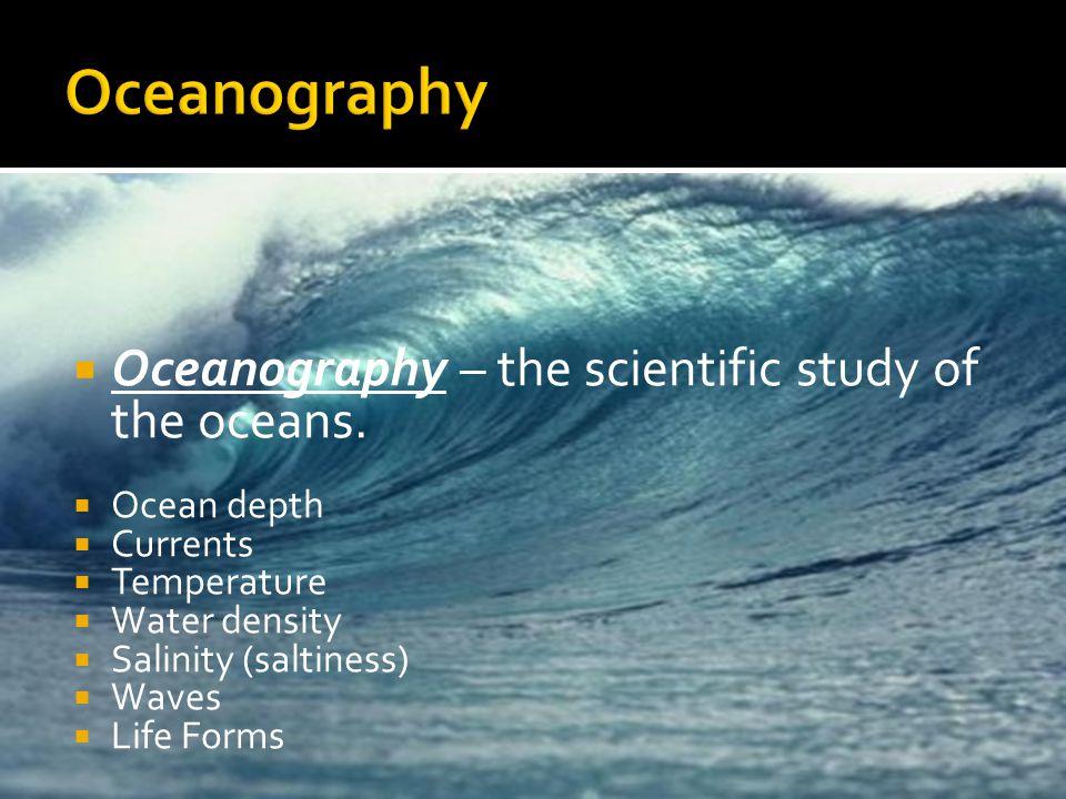  Bathymetry – using tools to determine ocean floor topography (changes in elevation)  3 ways:  1) Lead Line Survey  2) Sonar  3) Satellites