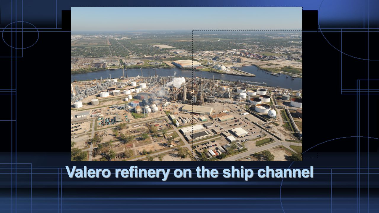 Valero refinery on the ship channel