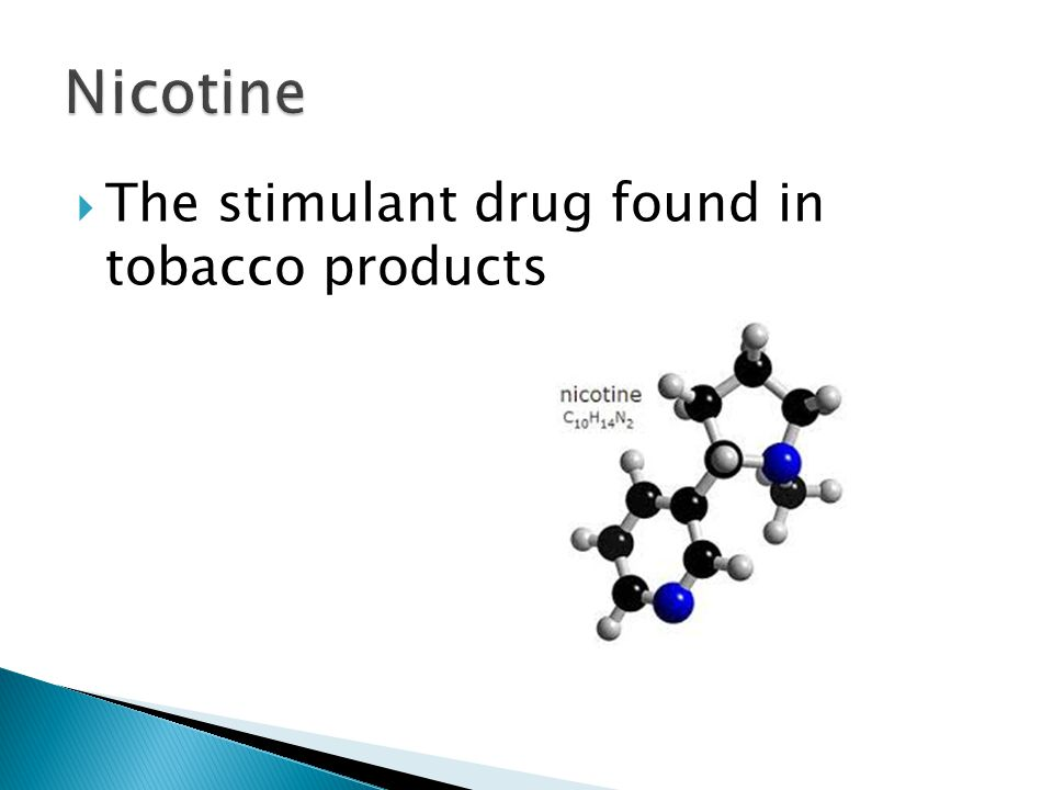  The stimulant drug found in tobacco products