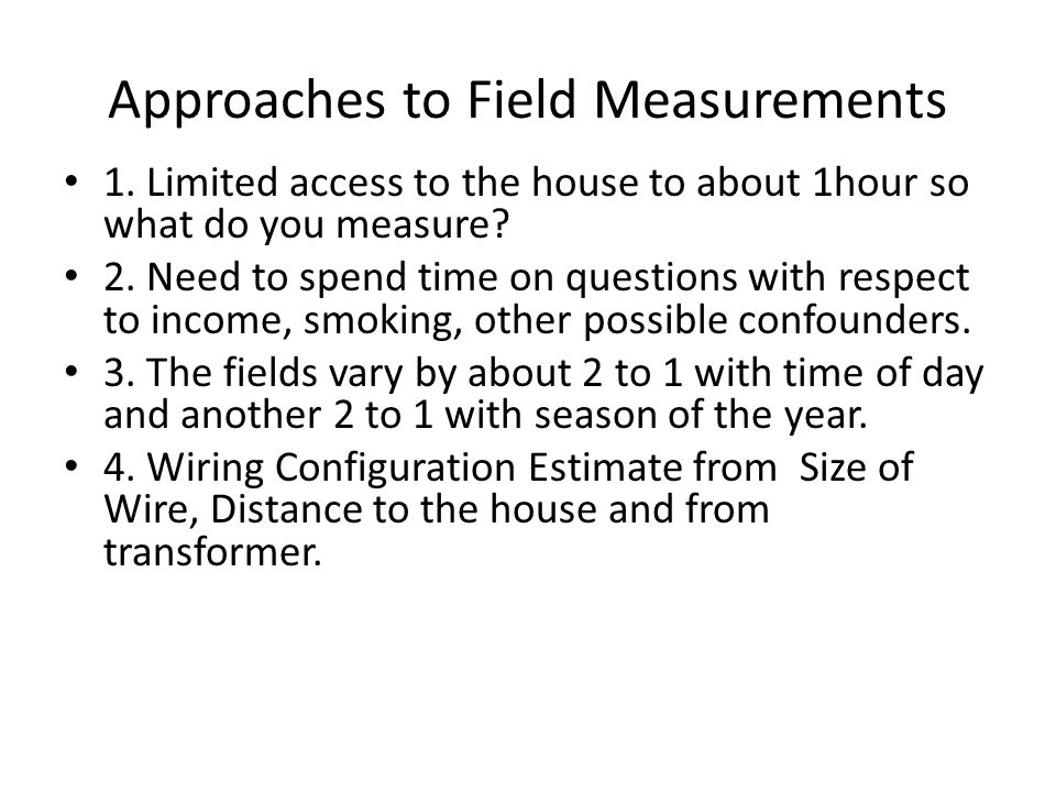 Approaches to Field Measurements 1.