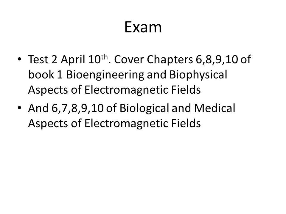 Exam Test 2 April 10 th.
