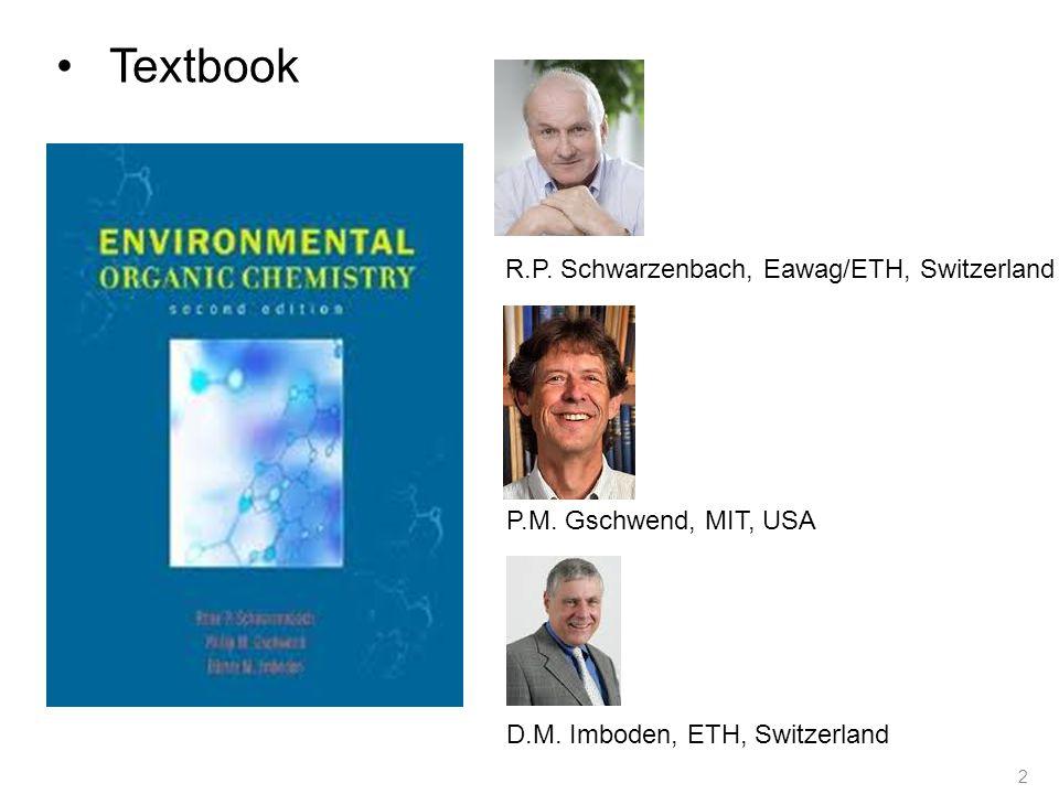R.P. Schwarzenbach, Eawag/ETH, Switzerland 2 Textbook P.M.