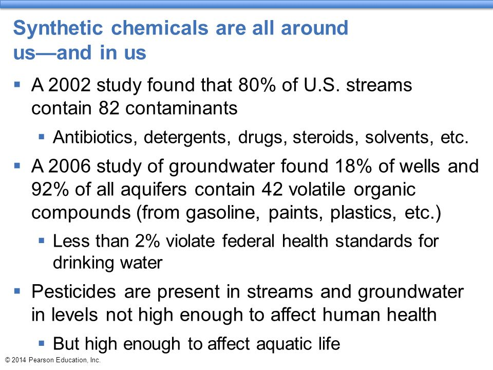 Synthetic chemicals are all around us—and in us  A 2002 study found that 80% of U.S.