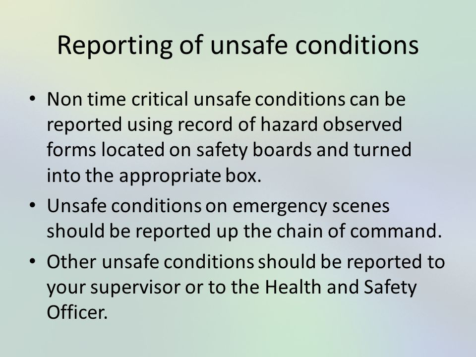 Non time critical unsafe conditions can be reported using record of hazard observed forms located on safety boards and turned into the appropriate box