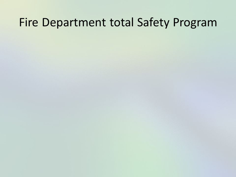 Fire Department total Safety Program