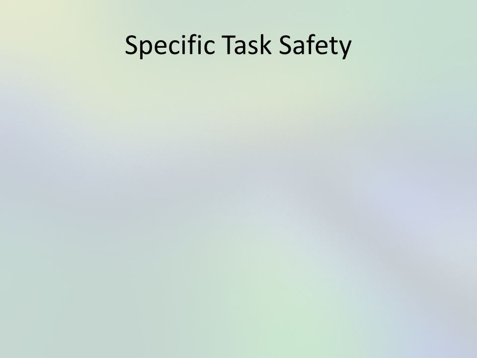 Specific Task Safety