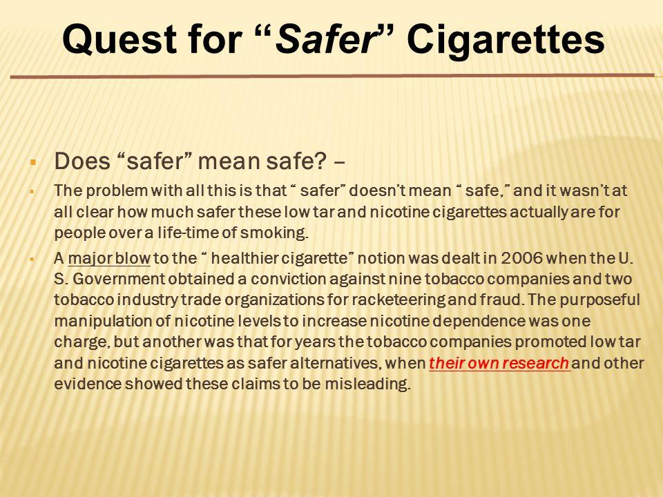  Does safer mean safe.