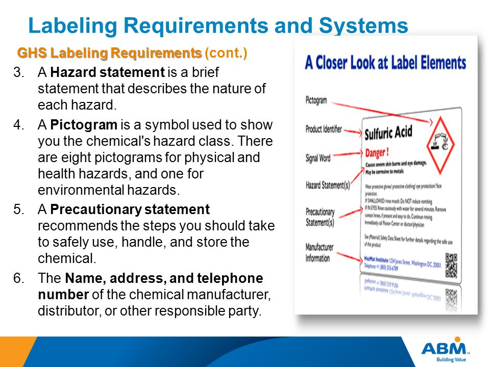Labeling Requirements and Systems GHS Labeling Requirements GHS Labeling Requirements (cont.) 3.A Hazard statement is a brief statement that describes