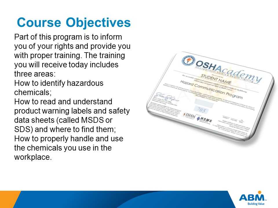 Course Objectives Part of this program is to inform you of your rights and provide you with proper training. The training you will receive today inclu
