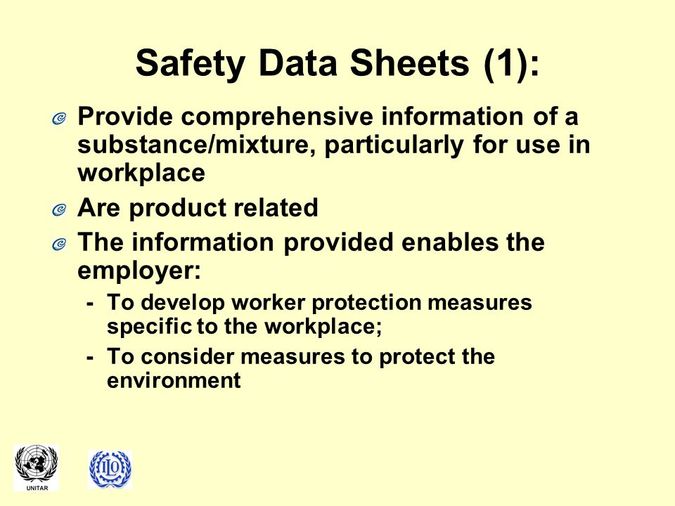 Safety Data Sheets (1): Provide comprehensive information of a substance/mixture, particularly for use in workplace Are product related The informatio