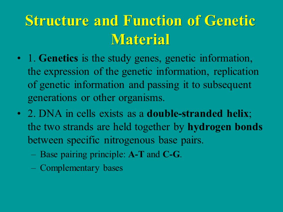 Structure and Function of Genetic Material 1.