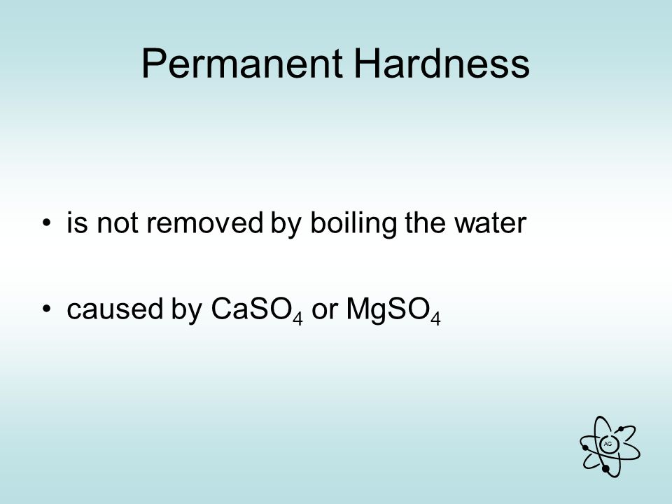 AG Permanent Hardness is not removed by boiling the water caused by CaSO 4 or MgSO 4