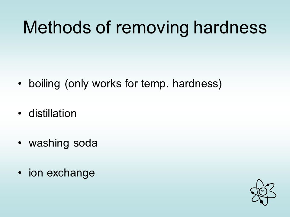 AG Methods of removing hardness boiling (only works for temp.
