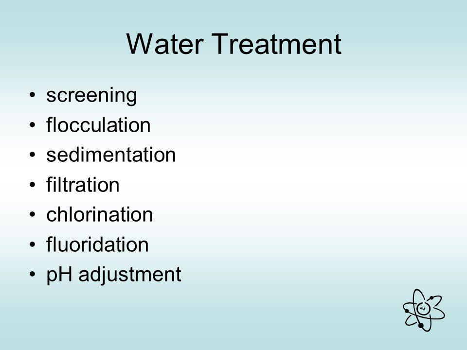 AG Water Treatment screening flocculation sedimentation filtration chlorination fluoridation pH adjustment