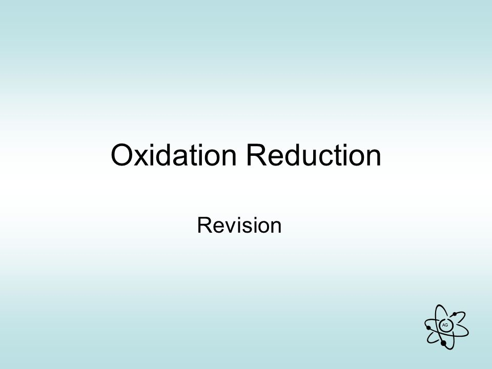 AG Oxidation Reduction Revision