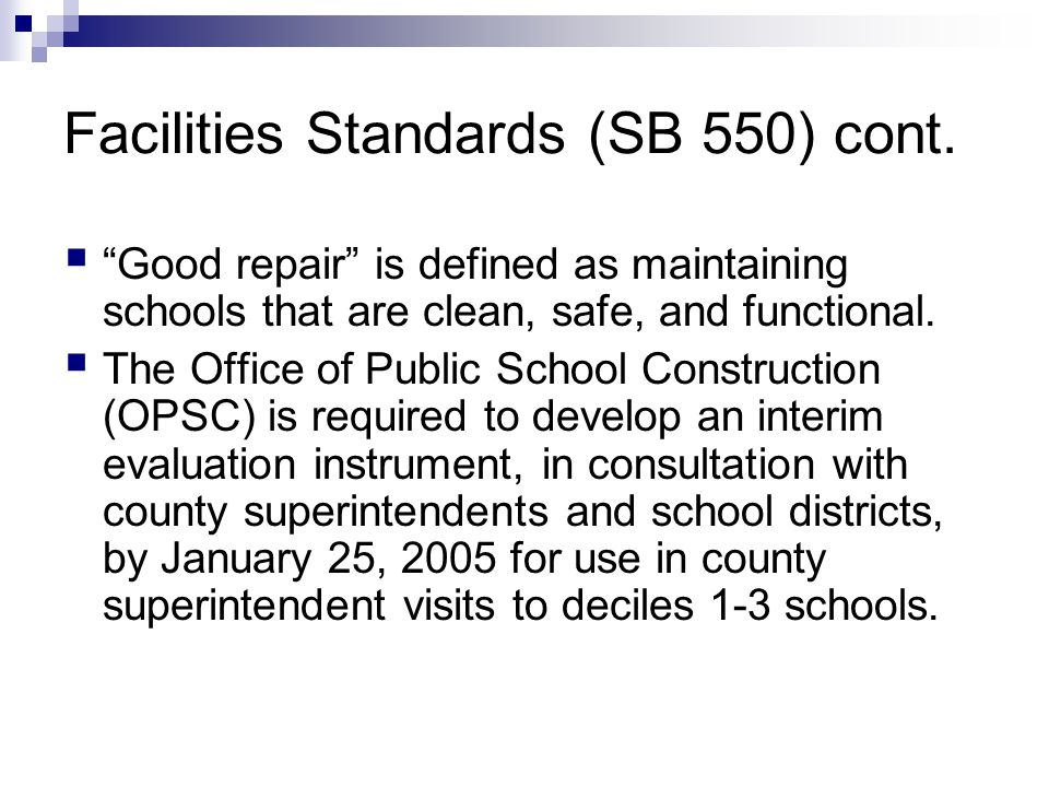 Facilities Standards (SB 550) cont.