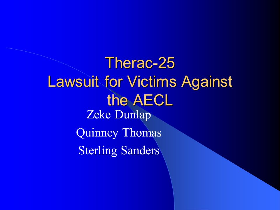 Therac-25 Victims The Therac-25 software is directly to blame for the injures to six victims between 1985 and 1987.
