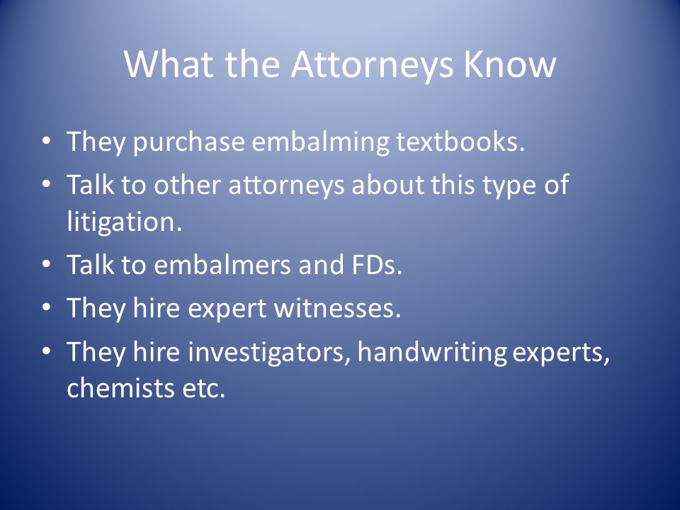 What the Attorneys Know (cont'd) They acquire copies of ALL your documents, not just those from this particular case.