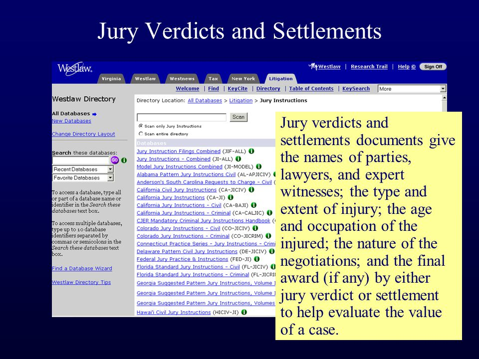 Jury Verdicts and Settlements Jury verdicts and settlements documents give the names of parties, lawyers, and expert witnesses; the type and extent of