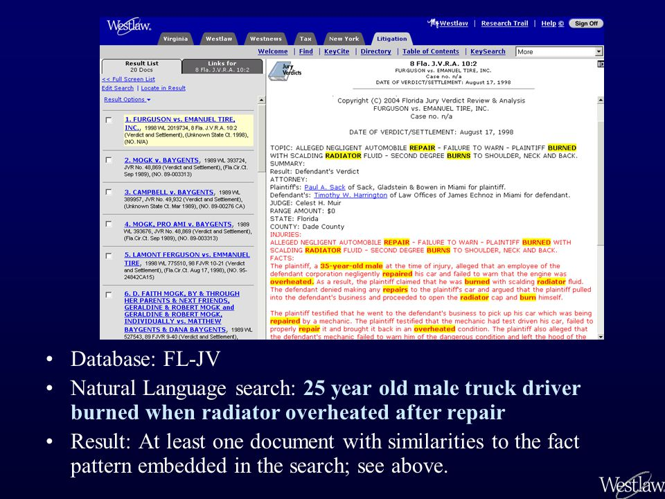 Database: FL-JV Natural Language search: 25 year old male truck driver burned when radiator overheated after repair Result: At least one document with similarities to the fact pattern embedded in the search; see above.