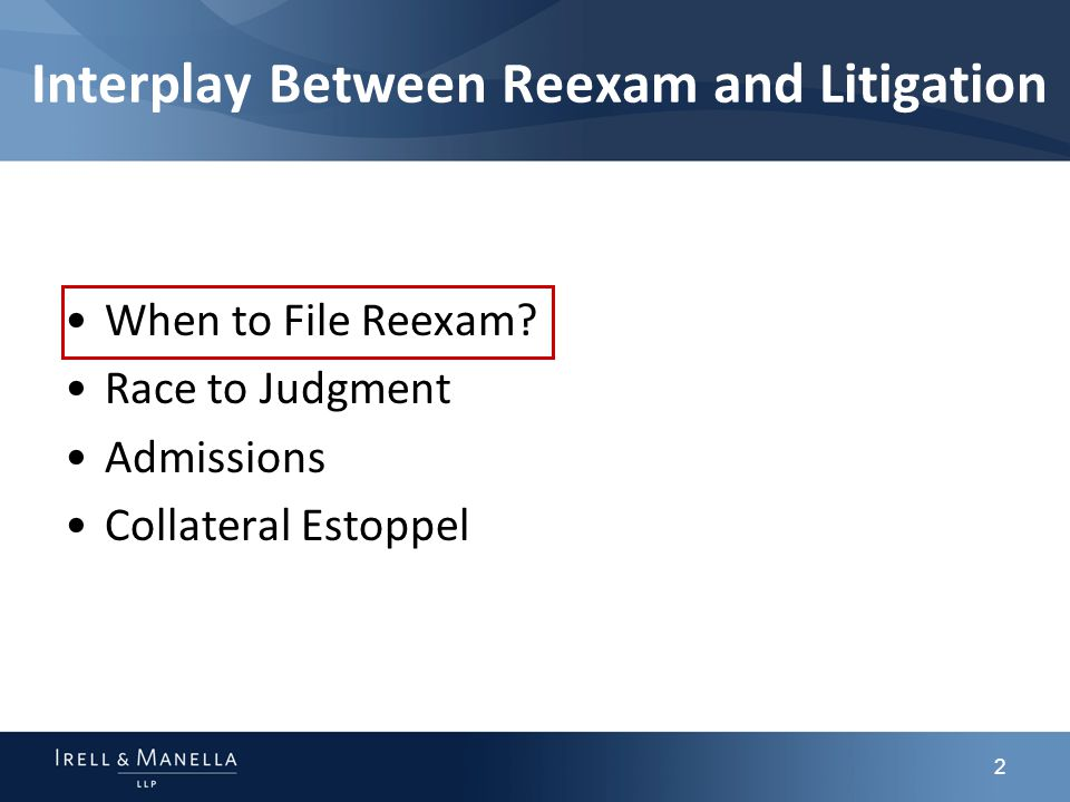 2 Interplay Between Reexam and Litigation When to File Reexam.
