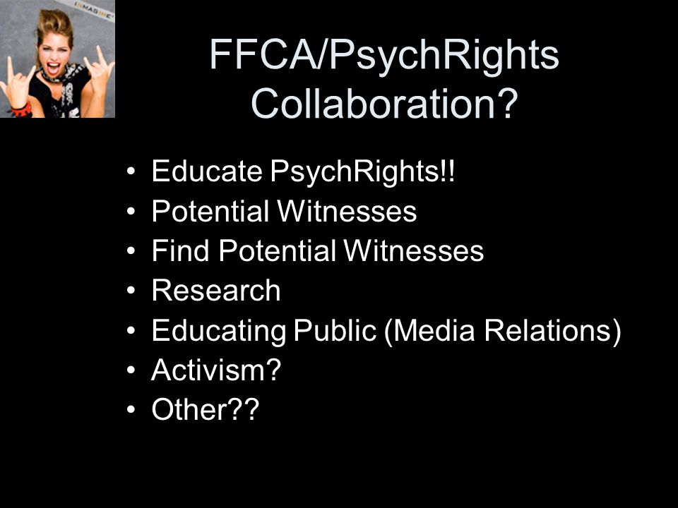 FFCA/PsychRights Collaboration. Educate PsychRights!.