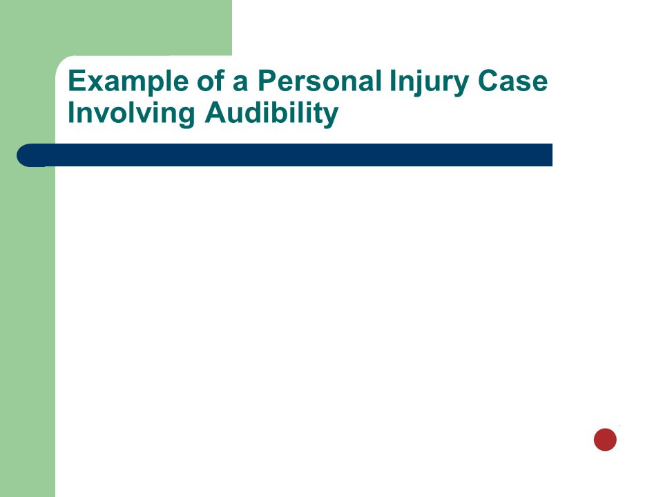 Example of a Personal Injury Case Involving Audibility