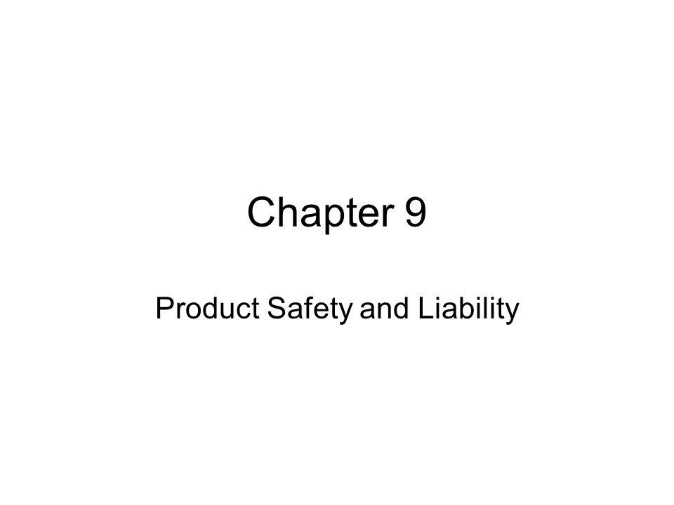Chapter 9 Product Safety and Liability