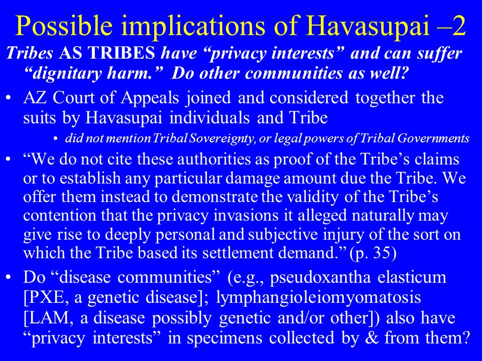 Possible implications of Havasupai –2 Tribes AS TRIBES have privacy interests and can suffer dignitary harm. Do other communities as well.