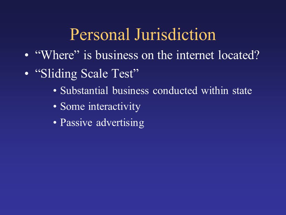 Personal Jurisdiction Where is business on the internet located.