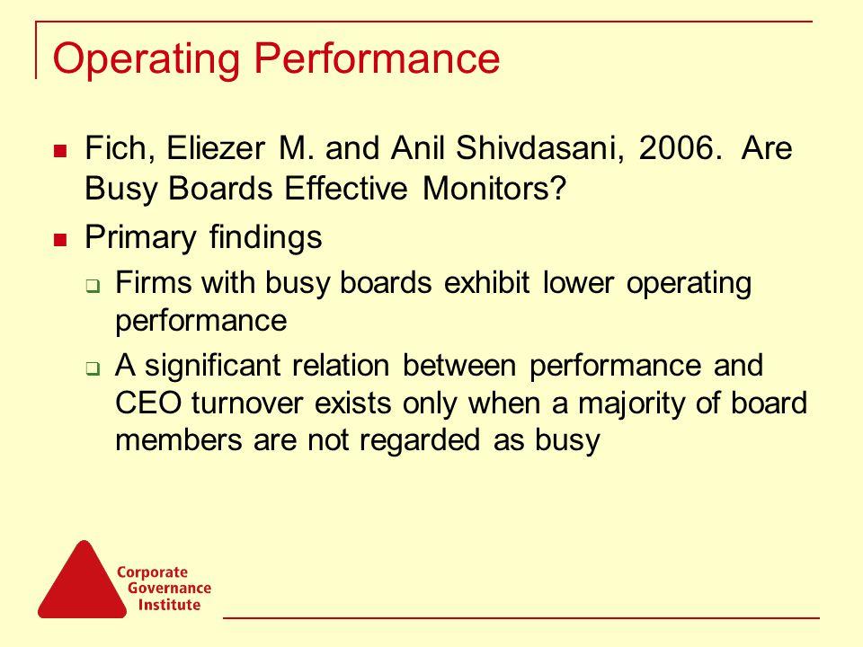 Operating Performance Fich, Eliezer M. and Anil Shivdasani, 2006.