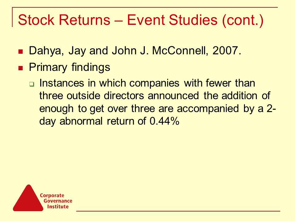 Stock Returns – Event Studies (cont.) Dahya, Jay and John J.