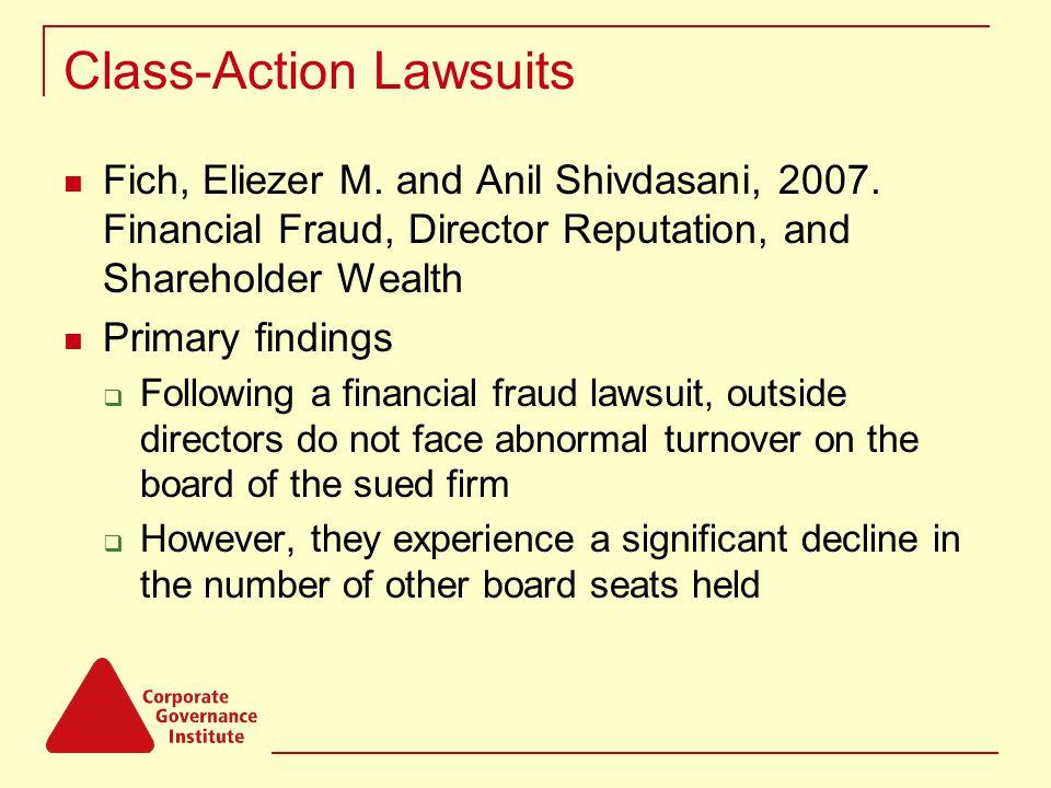 Class-Action Lawsuits Fich, Eliezer M. and Anil Shivdasani, 2007.