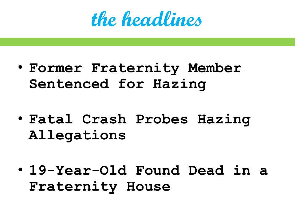 Former Fraternity Member Sentenced for Hazing Fatal Crash Probes Hazing Allegations 19-Year-Old Found Dead in a Fraternity House the headlines
