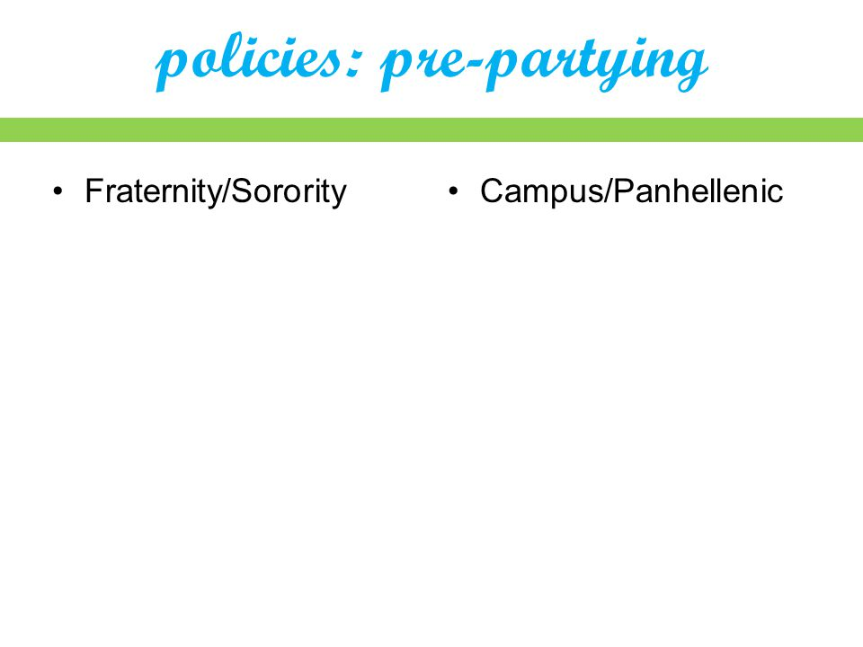 policies: pre-partying Fraternity/SororityCampus/Panhellenic