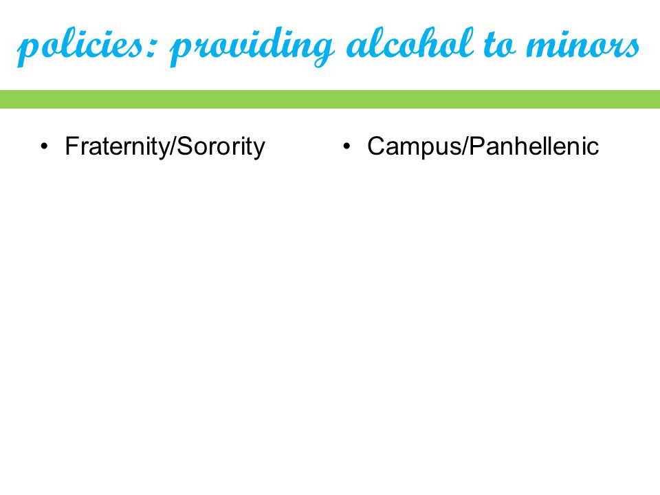 policies: providing alcohol to minors Fraternity/SororityCampus/Panhellenic