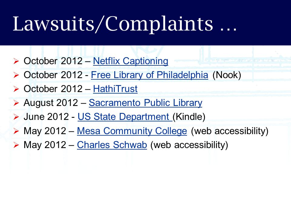 Lawsuits/Complaints …  October 2012 – Netflix CaptioningNetflix Captioning  October 2012 - Free Library of Philadelphia (Nook)Free Library of Philad
