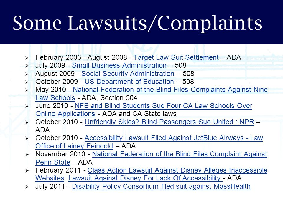 Some Lawsuits/Complaints  February 2006 - August 2008 - Target Law Suit Settlement – ADATarget Law Suit Settlement  July 2009 - Small Business Admin